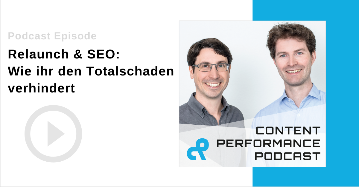 Relaunch und SEO im Content Performance Podcast
